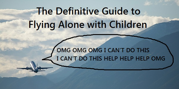 definitive-guide-to-flying-alone-with-kids